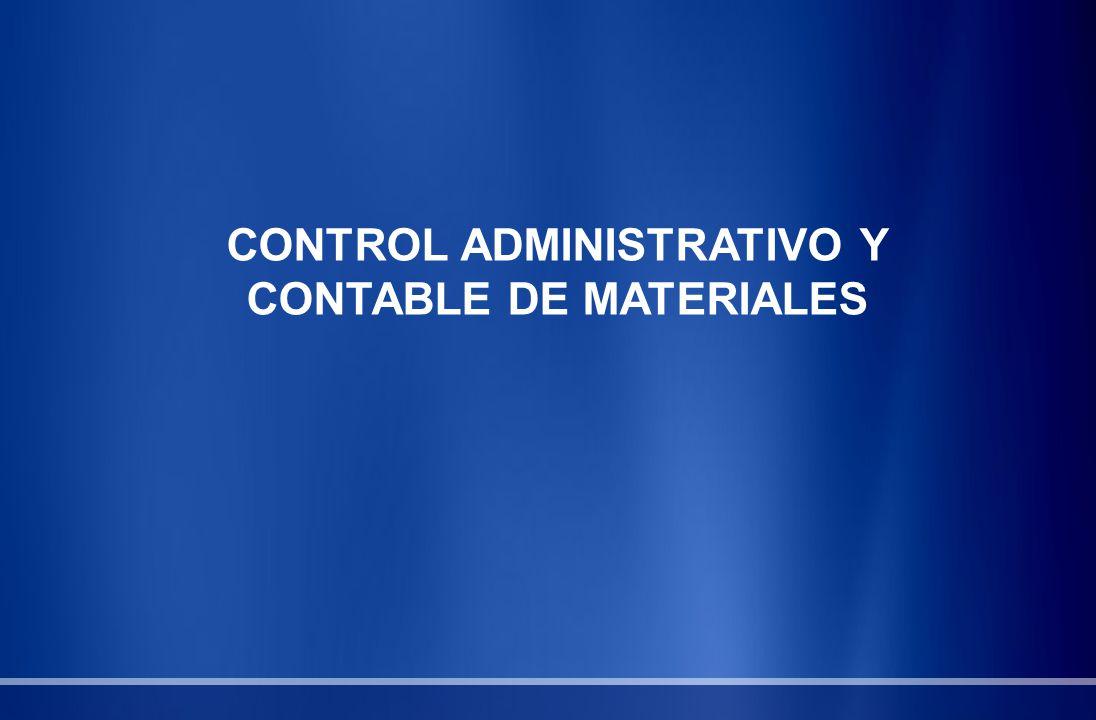 CONTROL ADMINISTRATIVO Y CONTABLE DE MATERIALES
