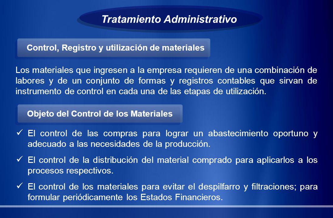 Tratamiento Administrativo Los materiales que ingresen a la empresa requieren de una combinación de labores y de un conjunto de formas y registros con