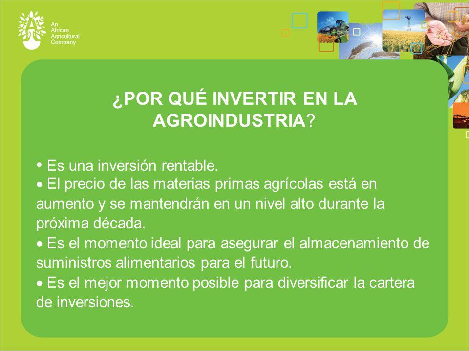 ¿POR QUÉ INVERTIR EN LA AGROINDUSTRIA. Es una inversión rentable.