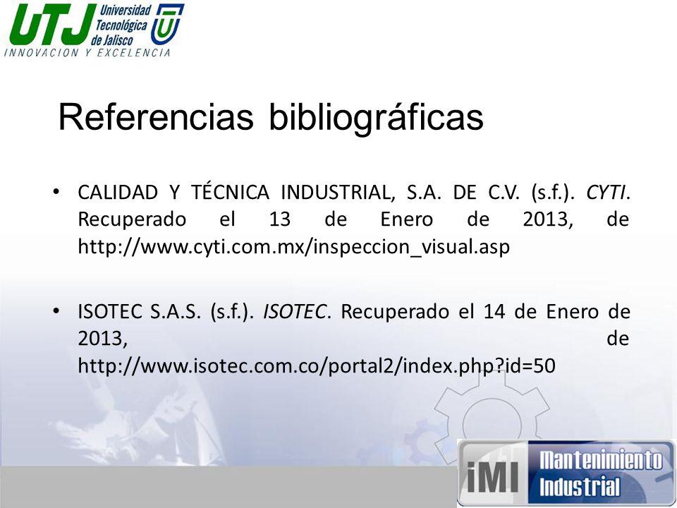 Referencias bibliográficas CALIDAD Y TÉCNICA INDUSTRIAL, S.A.