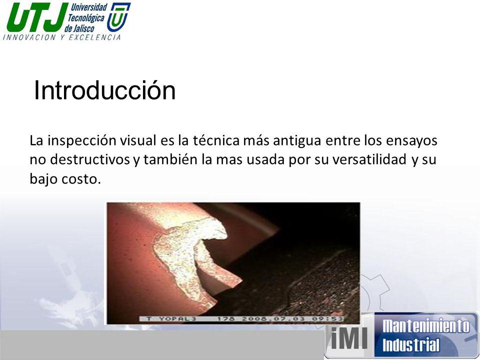 La inspección visual es la técnica más antigua entre los ensayos no destructivos y también la mas usada por su versatilidad y su bajo costo.