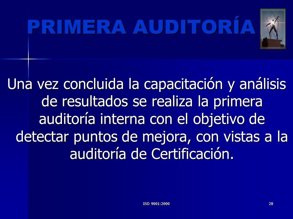 ISO 9001:200028 PRIMERA AUDITORÍA Una vez concluida la capacitación y análisis de resultados se realiza la primera auditoría interna con el objetivo d