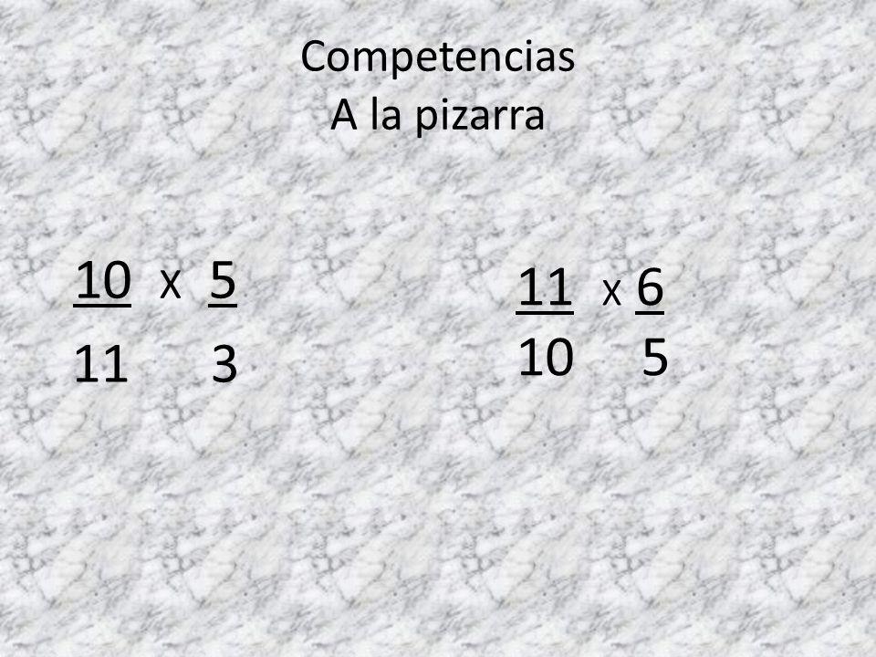Competencias A la pizarra 4 X 5 5 3 5 X 6 4 5