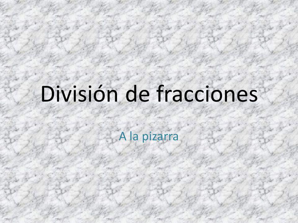 División de fracciones 5 : 5 2 3 5 X 3 2 5