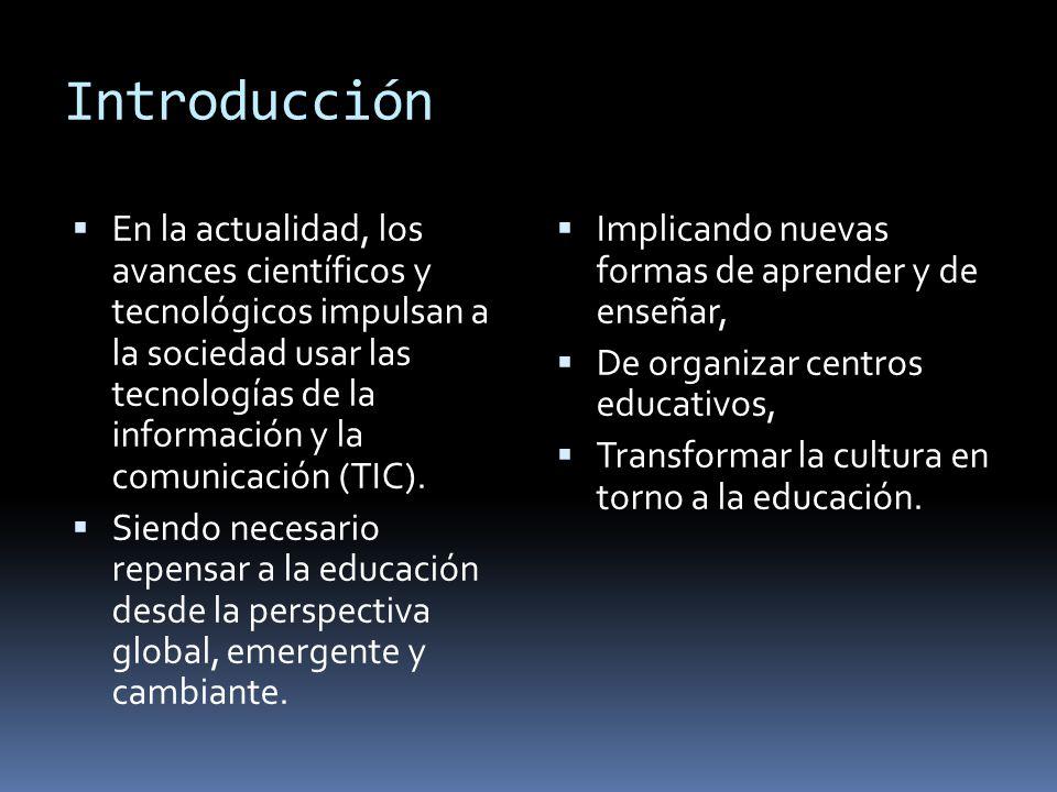 Introducción  En la actualidad, los avances científicos y tecnológicos impulsan a la sociedad usar las tecnologías de la información y la comunicación (TIC).
