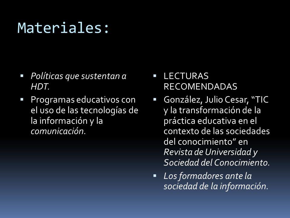 Materiales:  Políticas que sustentan a HDT.