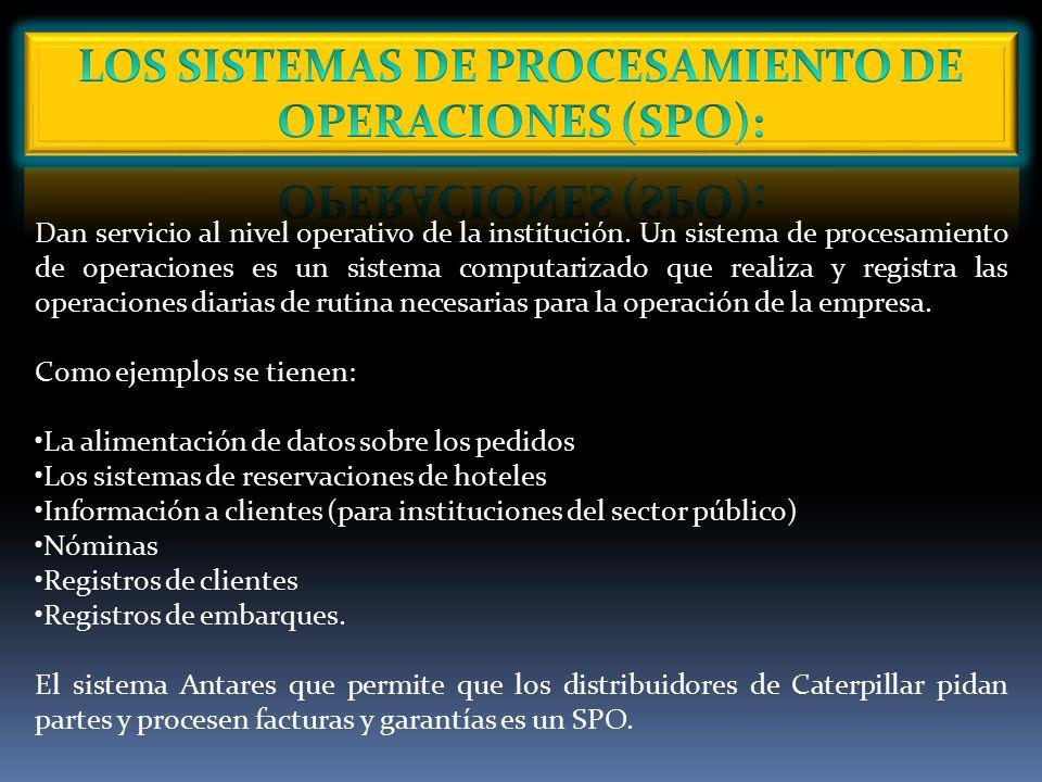 Dan servicio al nivel operativo de la institución.