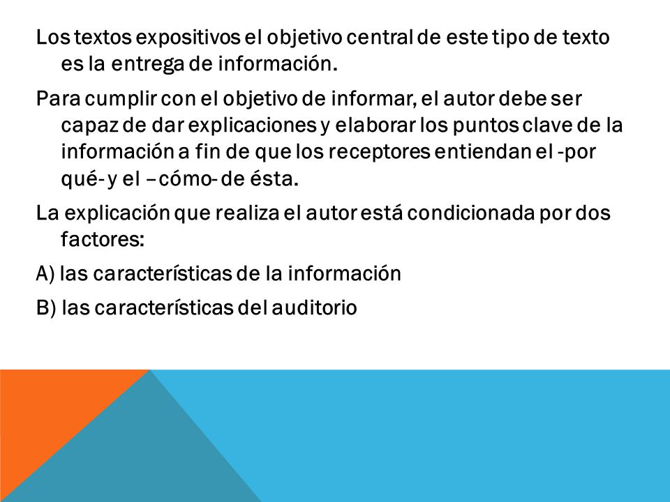 Los textos expositivos el objetivo central de este tipo de texto es la entrega de información.