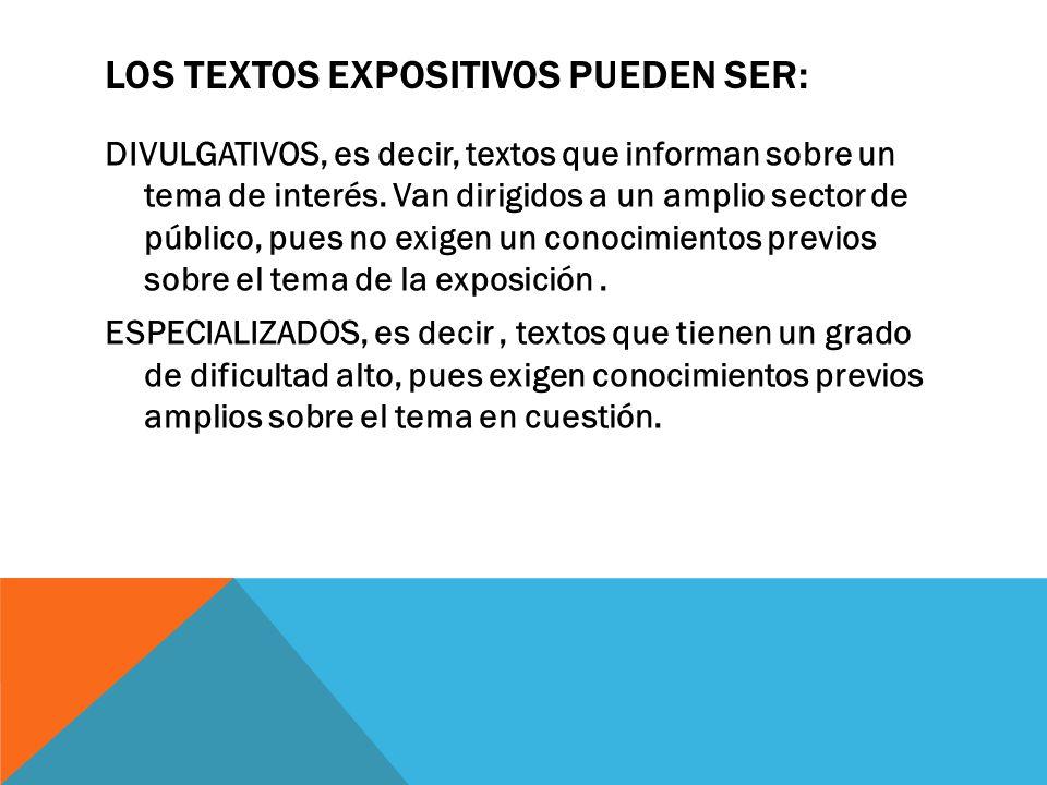 LOS TEXTOS EXPOSITIVOS PUEDEN SER: DIVULGATIVOS, es decir, textos que informan sobre un tema de interés.