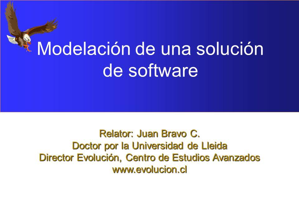 Relator: Juan Bravo C. Doctor por la Universidad de Lleida Director Evolución, Centro de Estudios Avanzados www.evolucion.cl Modelación de una solució