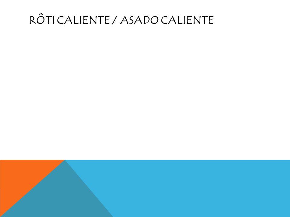 RÔTI CALIENTE / ASADO CALIENTE
