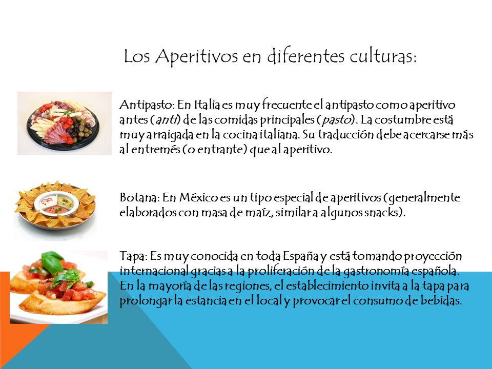 Los Aperitivos en diferentes culturas: Antipasto: En Italia es muy frecuente el antipasto como aperitivo antes (anti) de las comidas principales (past