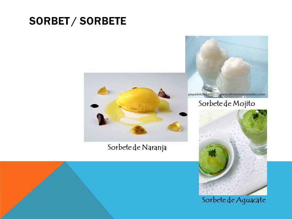 SORBET / SORBETE Sorbete de Mojito Sorbete de Aguacate Sorbete de Naranja