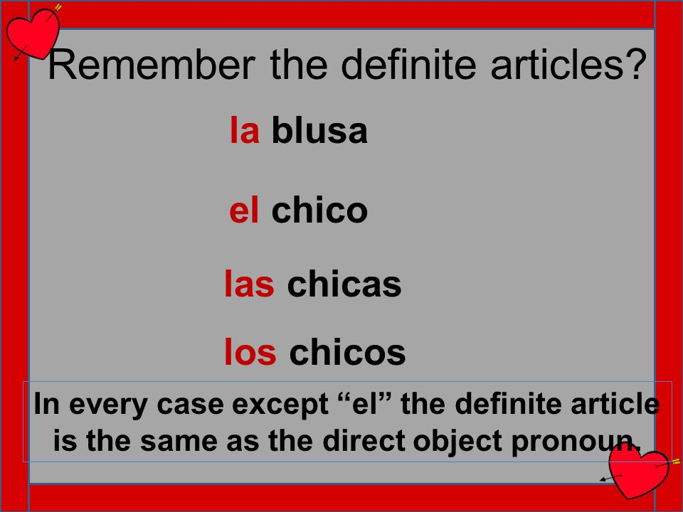 Remember the definite articles.