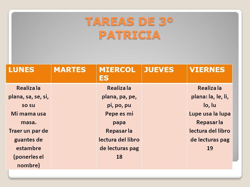 TAREAS DE 3º PATRICIA LUNESMARTESMIERCOL ES JUEVESVIERNES Realiza la plana, sa, se, si, so su Mi mama usa masa.