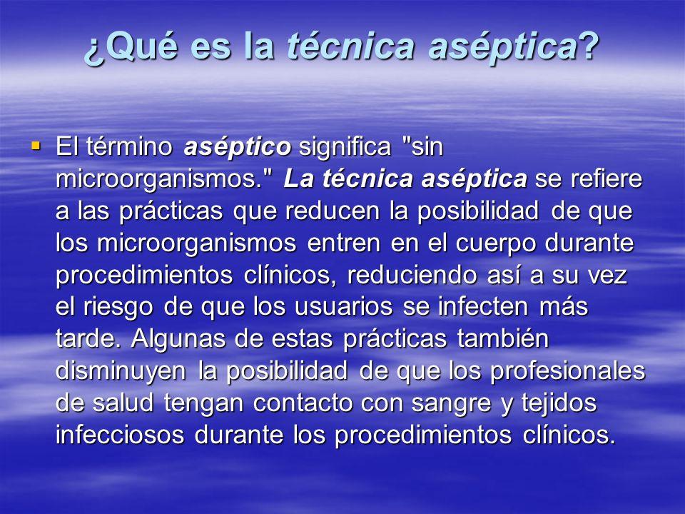 ¿Qué es la técnica aséptica?  El término aséptico significa