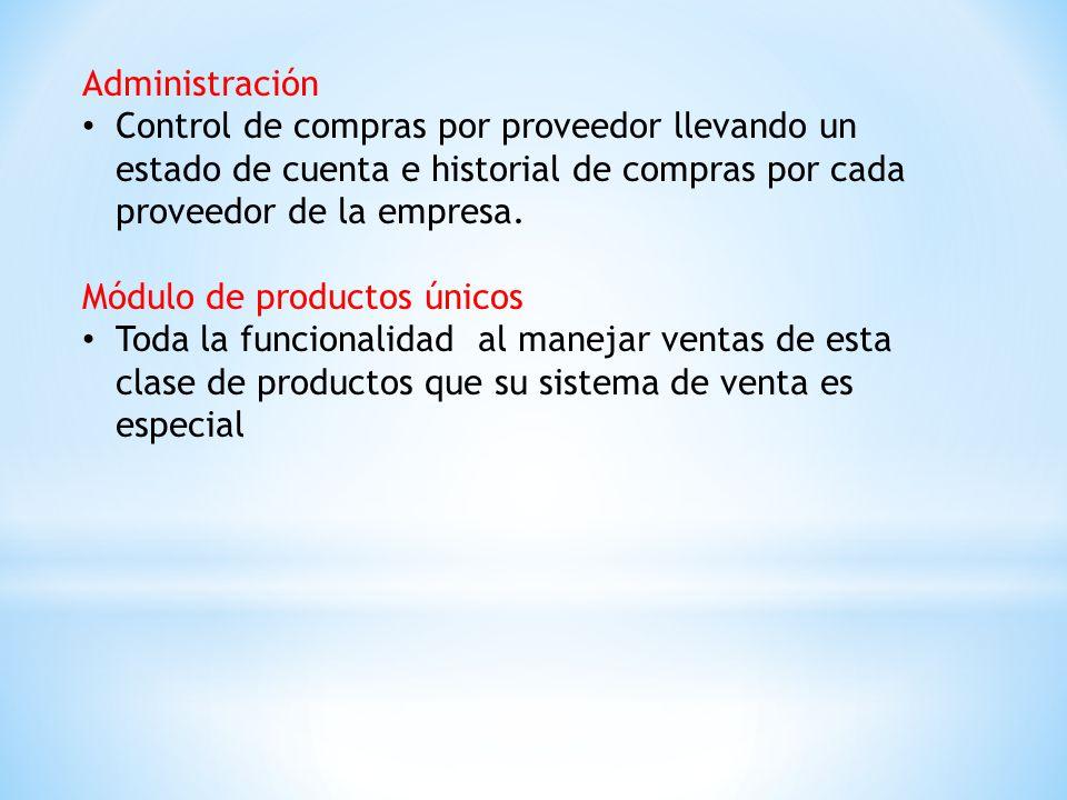 Administración Control de compras por proveedor llevando un estado de cuenta e historial de compras por cada proveedor de la empresa.