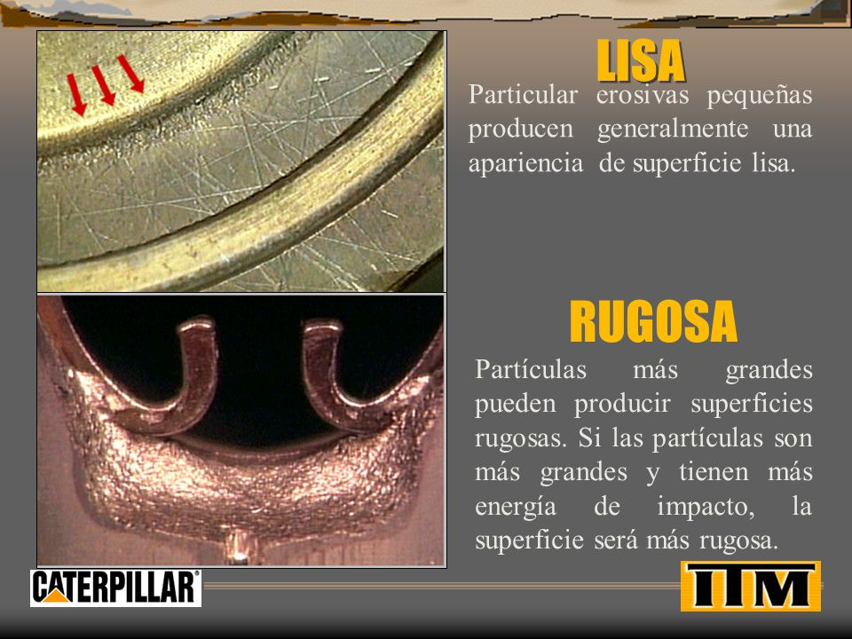 LISA Particular erosivas pequeñas producen generalmente una apariencia de superficie lisa.