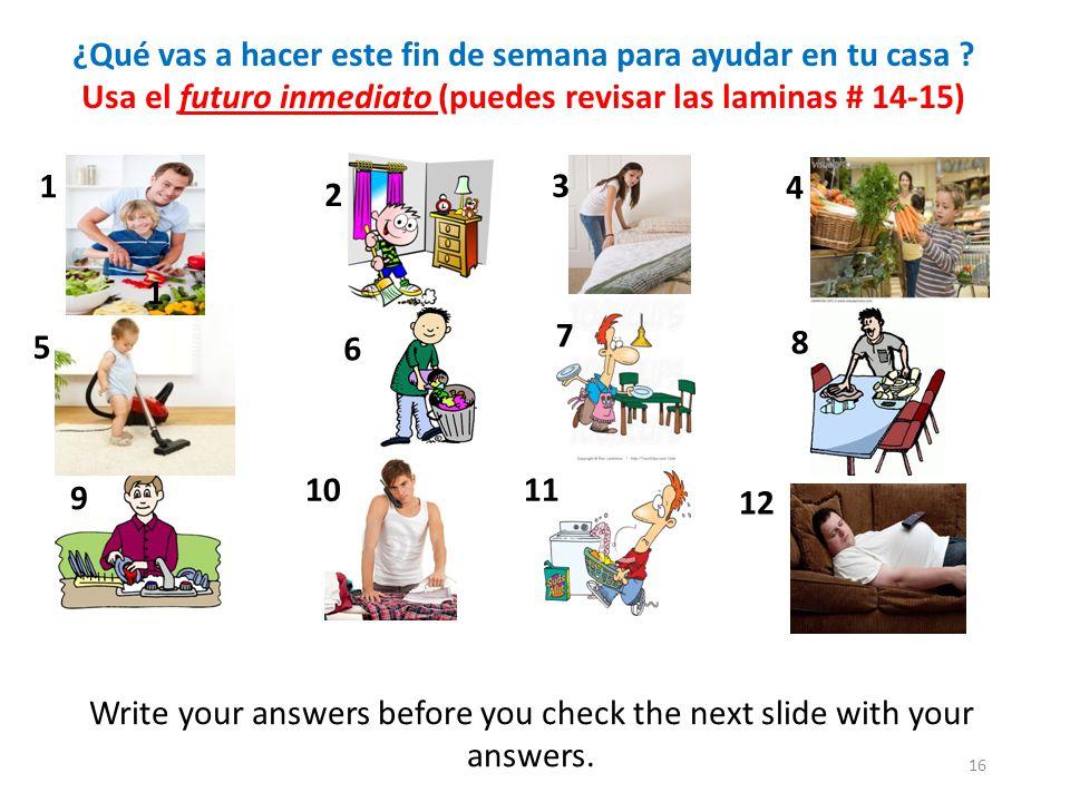 16 ¿Qué vas a hacer este fin de semana para ayudar en tu casa .