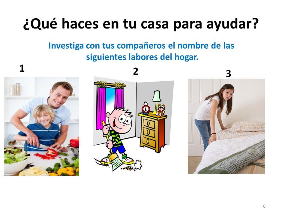 6 Investiga con tus compañeros el nombre de las siguientes labores del hogar. 1 3 2