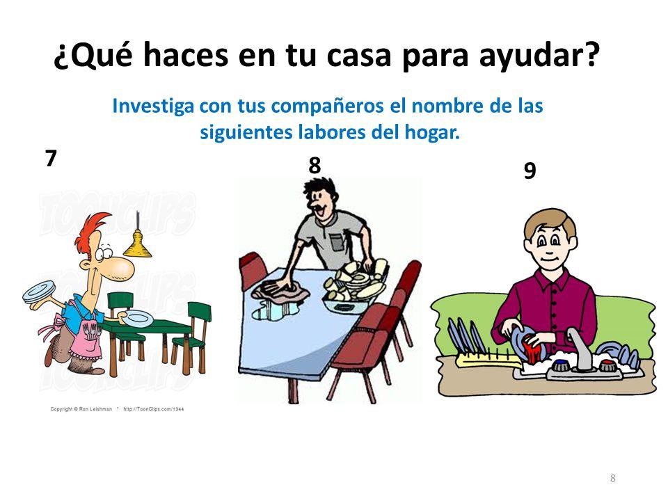 9 Investiga con tus compañeros el nombre de las siguientes labores del hogar.