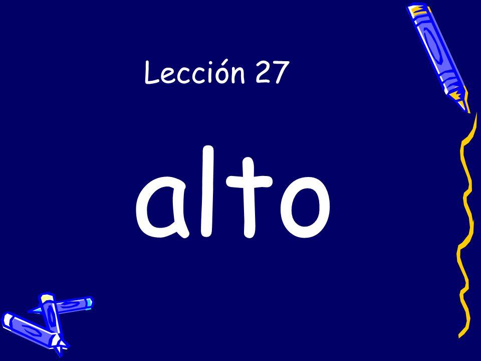 Lección 27 alto