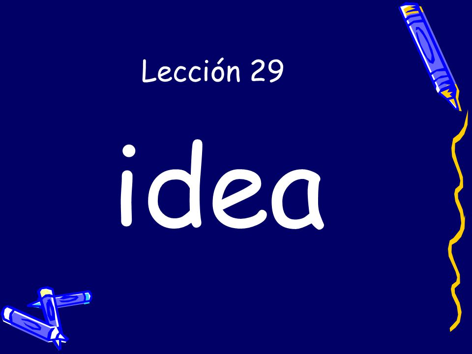 Lección 29 idea