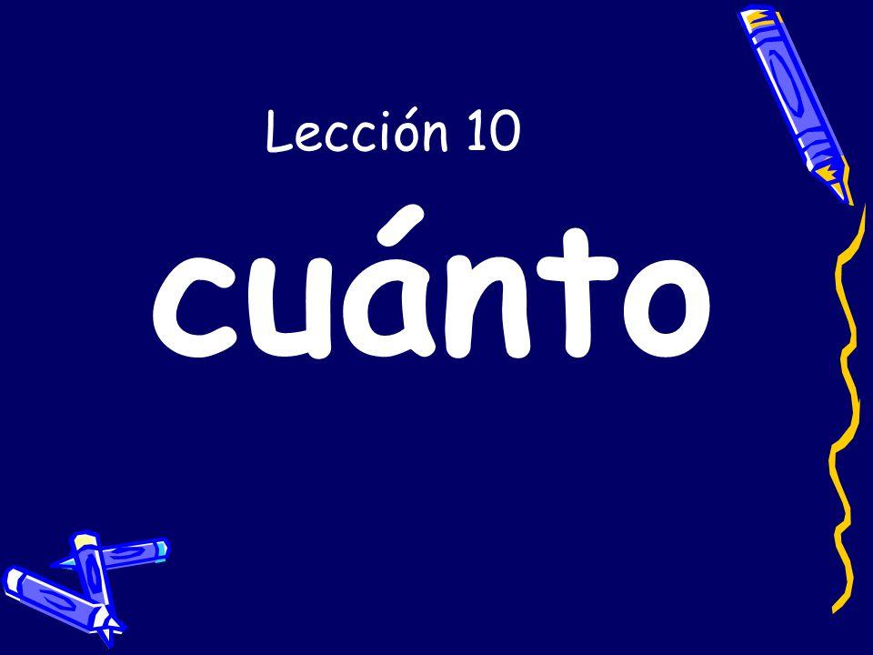 Lección 10 cuánto
