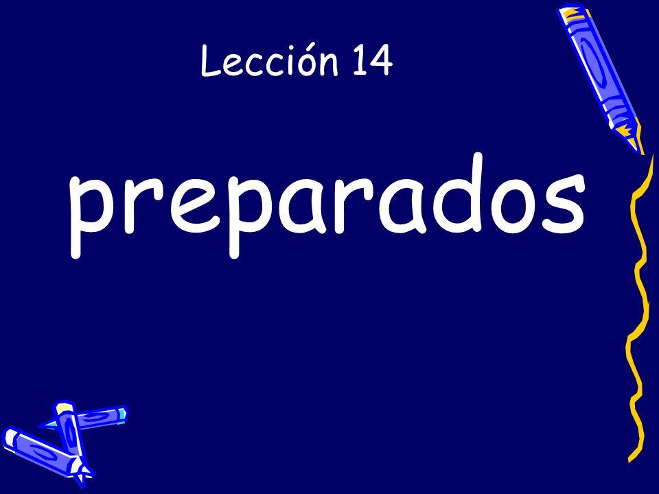 Lección 14 preparados