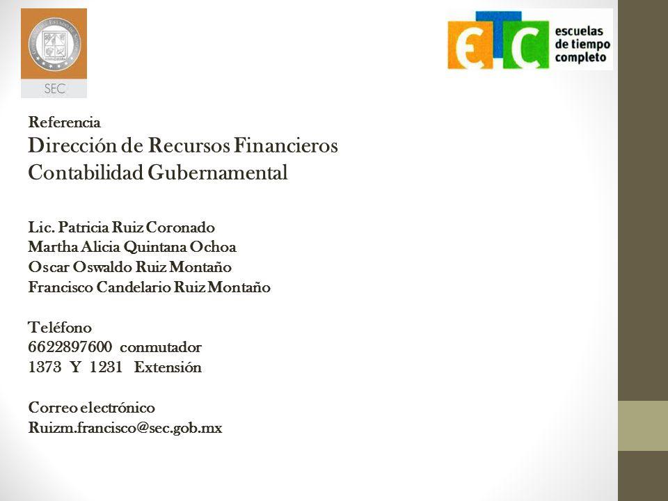 Referencia Dirección de Recursos Financieros Contabilidad Gubernamental Lic. Patricia Ruiz Coronado Martha Alicia Quintana Ochoa Oscar Oswaldo Ruiz Mo
