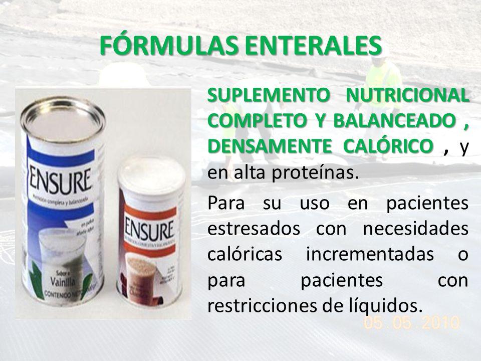 FÓRMULAS ENTERALES SUPLEMENTO NUTRICIONAL COMPLETO Y BALANCEADO, DENSAMENTE CALÓRICO SUPLEMENTO NUTRICIONAL COMPLETO Y BALANCEADO, DENSAMENTE CALÓRICO, y en alta proteínas.