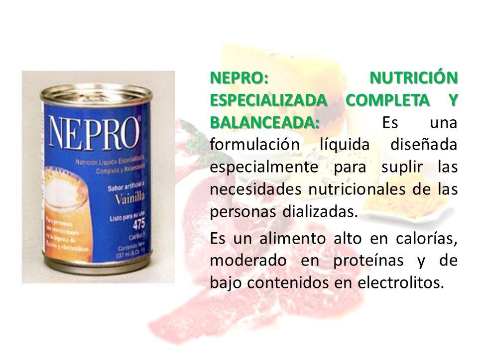 NEPRO: NUTRICIÓN ESPECIALIZADA COMPLETA Y BALANCEADA: NEPRO: NUTRICIÓN ESPECIALIZADA COMPLETA Y BALANCEADA: Es una formulación líquida diseñada especialmente para suplir las necesidades nutricionales de las personas dializadas.