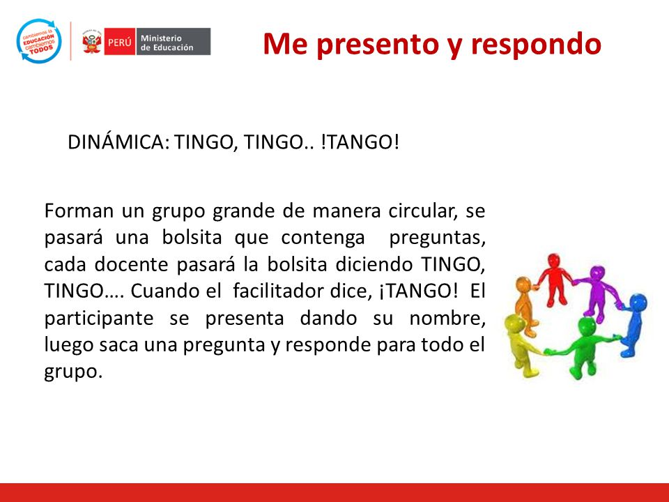 Forman un grupo grande de manera circular, se pasará una bolsita que contenga preguntas, cada docente pasará la bolsita diciendo TINGO, TINGO….