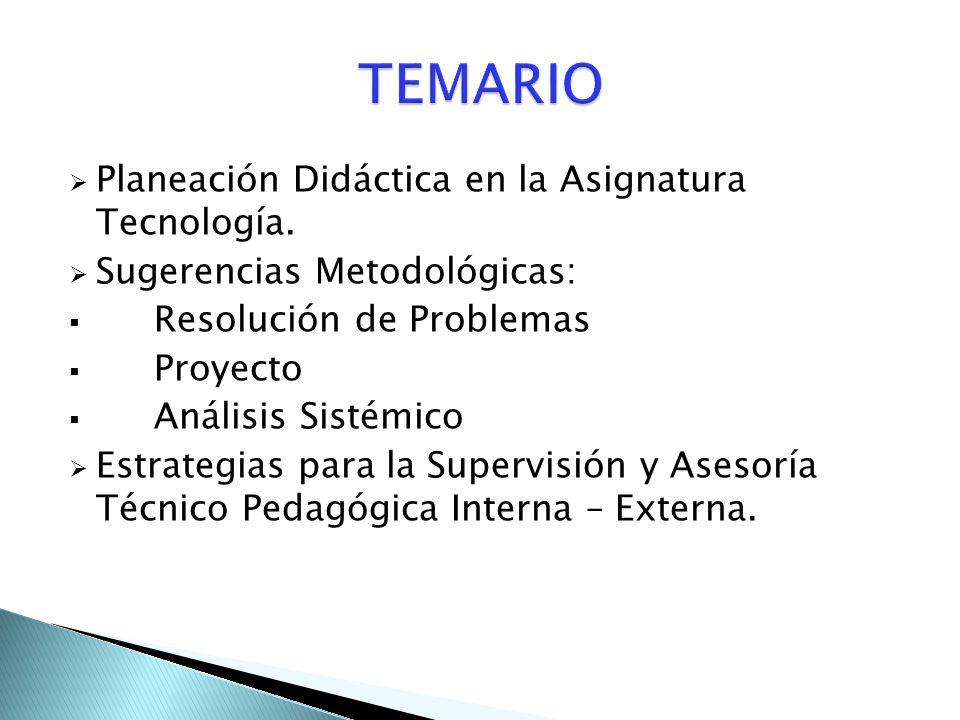  Planeación Didáctica en la Asignatura Tecnología.