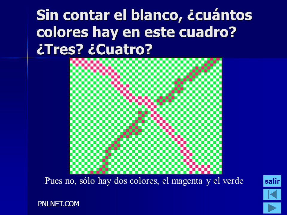 PNLNET.COM Sin contar el blanco, ¿cuántos colores hay en este cuadro? ¿Tres? ¿Cuatro? Pues no, sólo hay dos colores, el magenta y el verde salir