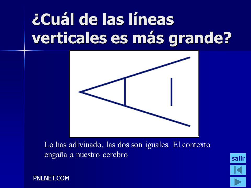 PNLNET.COM ¿Cuál de las líneas verticales es más grande? Lo has adivinado, las dos son iguales. El contexto engaña a nuestro cerebro salir