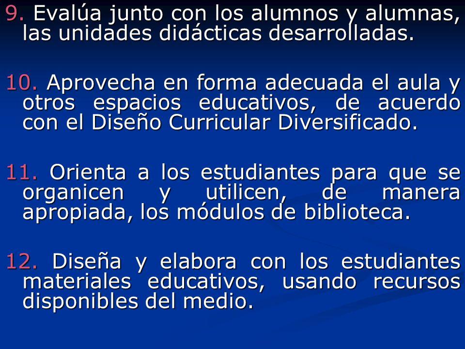 9. Evalúa junto con los alumnos y alumnas, las unidades didácticas desarrolladas.
