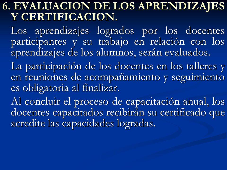 6. EVALUACION DE LOS APRENDIZAJES Y CERTIFICACION.