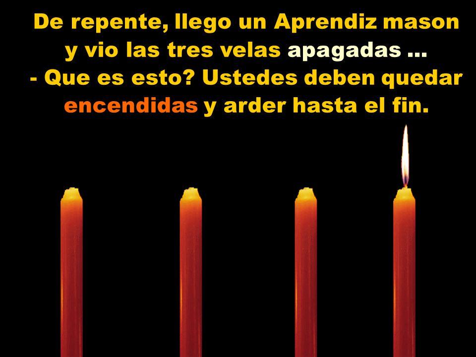 Muy bajo y triste la tercera vela vela se manifesto: - Yo soy la Tolerancia.