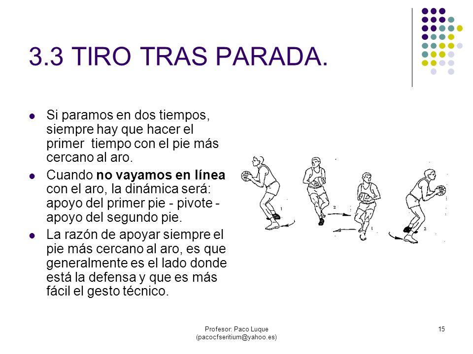 Profesor: Paco Luque (pacocfseritium@yahoo.es) 15 3.3 TIRO TRAS PARADA.