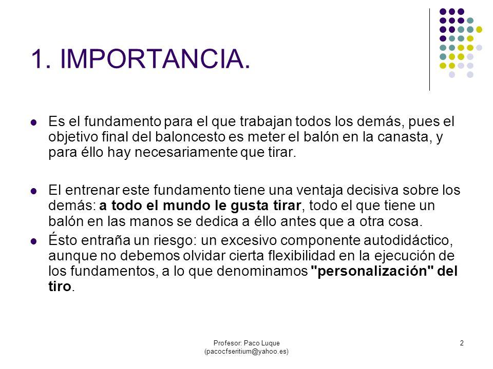 Profesor: Paco Luque (pacocfseritium@yahoo.es) 2 1.
