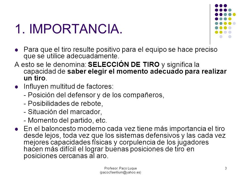 Profesor: Paco Luque (pacocfseritium@yahoo.es) 14 3.3 TIRO TRAS PARADA.
