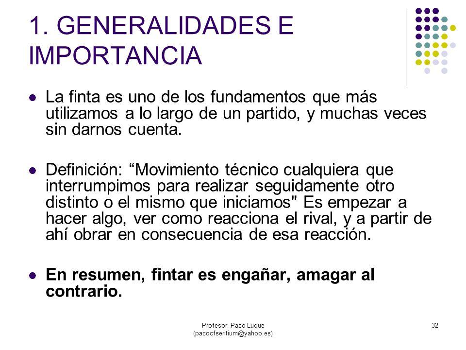 Profesor: Paco Luque (pacocfseritium@yahoo.es) 32 1.