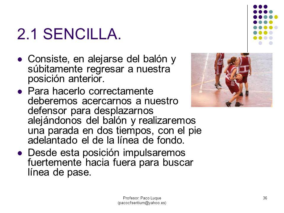 Profesor: Paco Luque (pacocfseritium@yahoo.es) 36 2.1 SENCILLA.