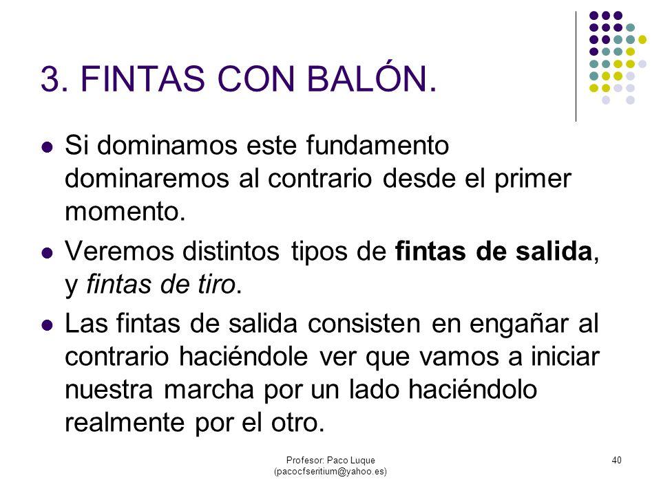 Profesor: Paco Luque (pacocfseritium@yahoo.es) 40 3.