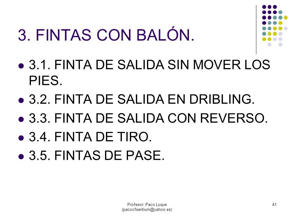 Profesor: Paco Luque (pacocfseritium@yahoo.es) 41 3.