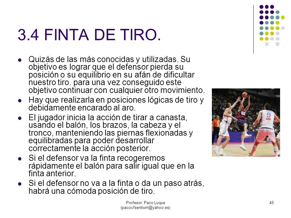 Profesor: Paco Luque (pacocfseritium@yahoo.es) 45 3.4 FINTA DE TIRO.