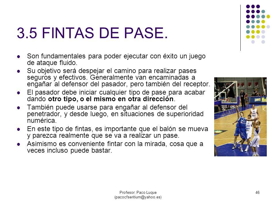 Profesor: Paco Luque (pacocfseritium@yahoo.es) 46 3.5 FINTAS DE PASE.