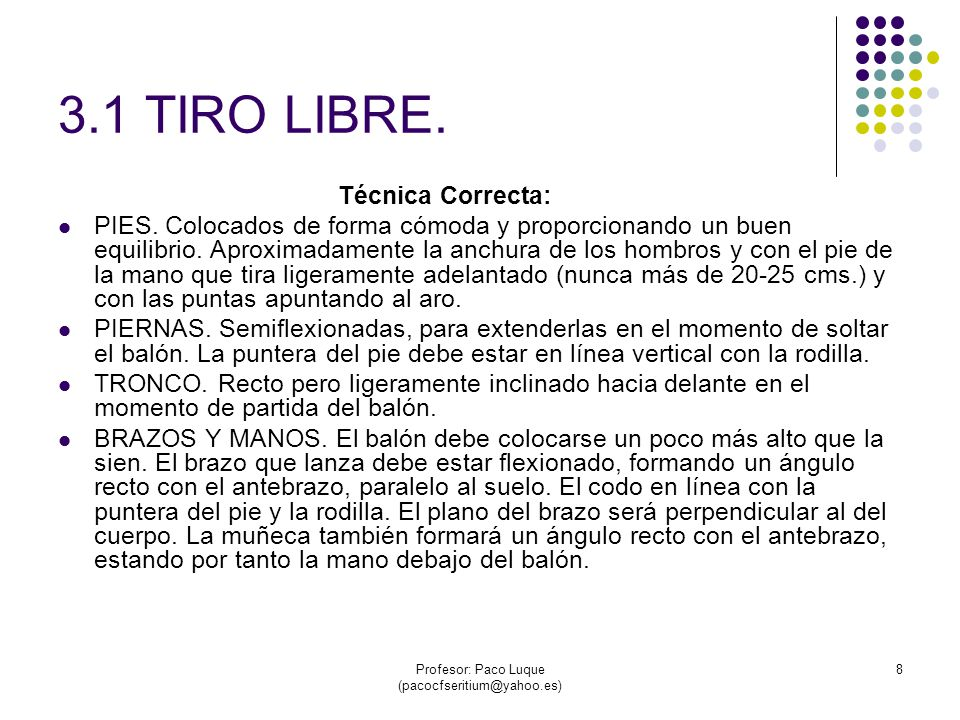 Profesor: Paco Luque (pacocfseritium@yahoo.es) 8 3.1 TIRO LIBRE.