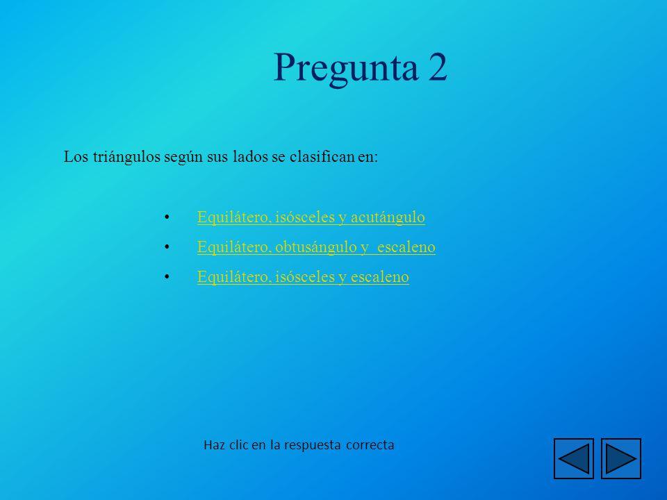 Haz clic en la respuesta correcta La siguiente figura es un: Pentágono Cuadrado Hexágono Pregunta 3